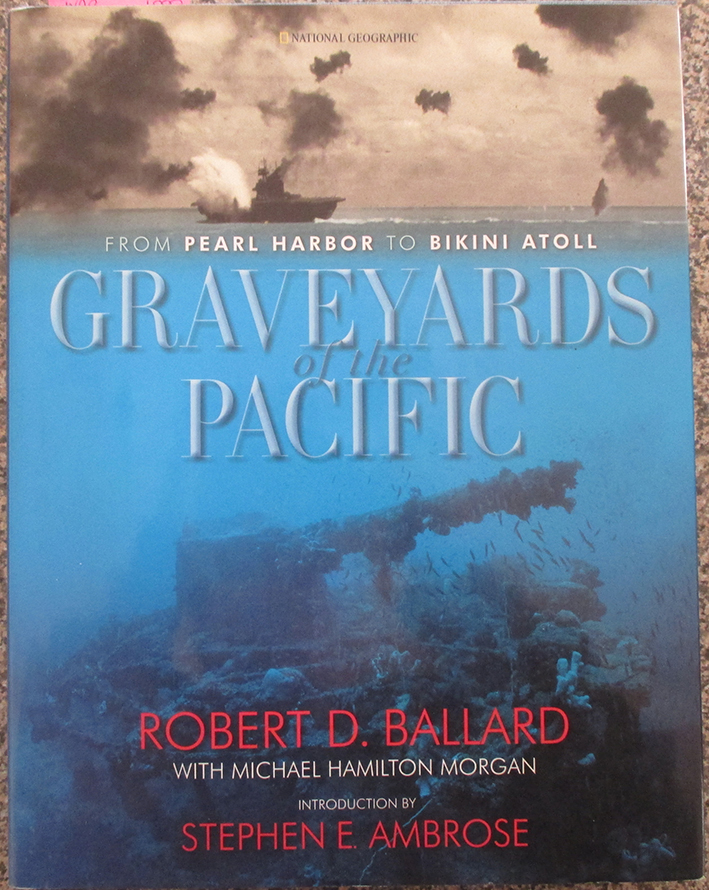 Image for Graveyards of the Pacific: From Pearl Harbor to Bikini Atoll