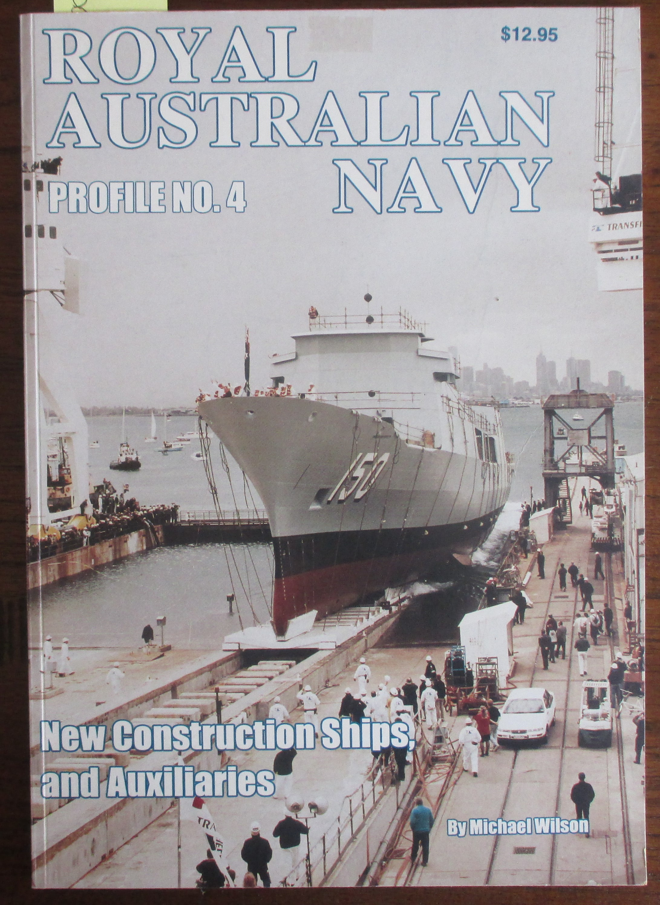 Image for Royal Australian Navy: New Construction Ships, and Auxiliaries (Profile No. 4)
