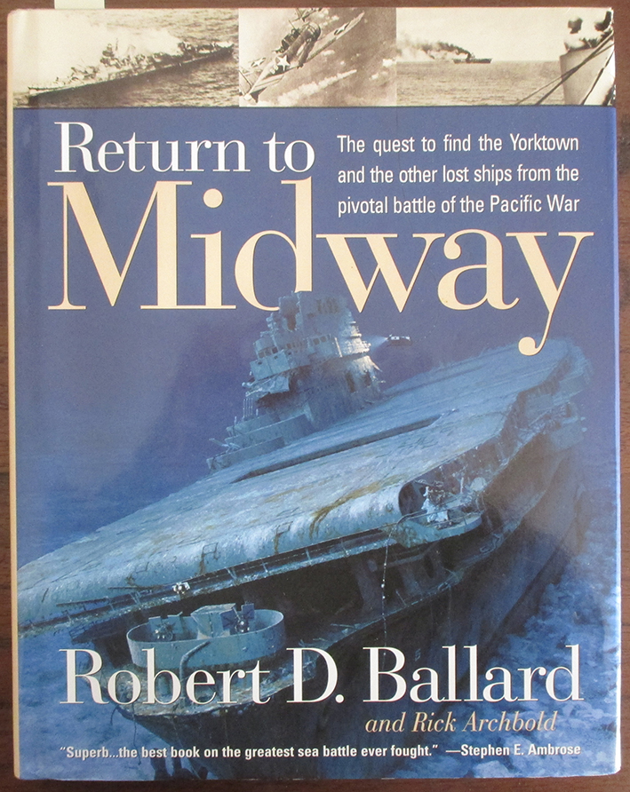 Image for Return to Midway: The Quest to Find the Yorktown and the Other Lost Ships From the Pivotal Battle of the Pacific War