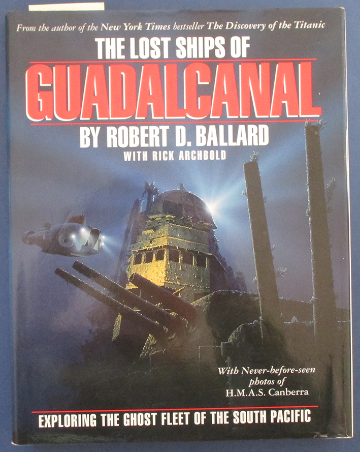 Image for Lost Ships of Guadalcanal, The: Exploring the Ghost Fleet of the South Pacific