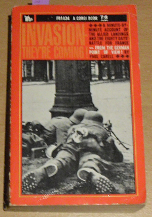 Image for Invasion - They're Coming! The German Account of the Allied Landings and the 80 Days' Battle for France