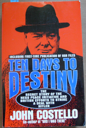 Image for Ten Days to Destiny: The Secret Story of the Hess Peace Initiative and British Efforts to Strike a Deal With Hitler