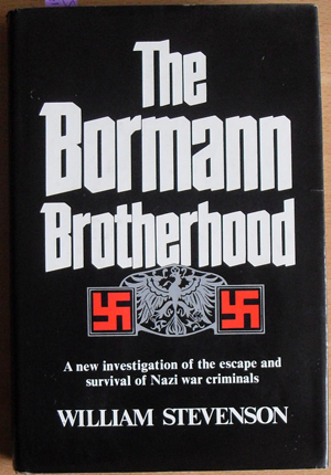 Image for Bormann Brotherhood, The: A New Investigation of the Escape and Survival of Nazi War Criminals