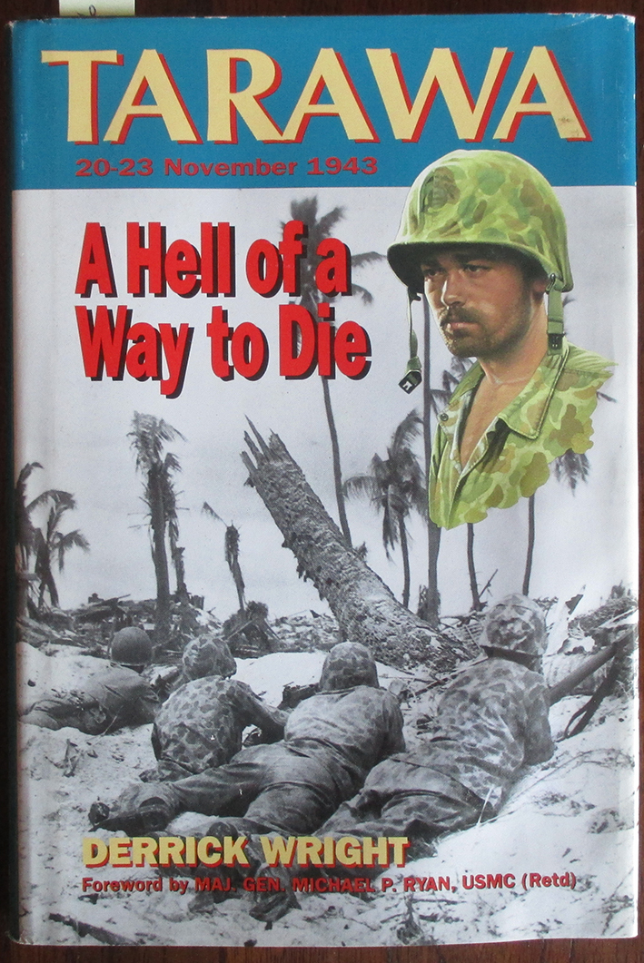 Image for Hell of a Way To Die, A: Tarawa Atoll (20-23 November 1943)