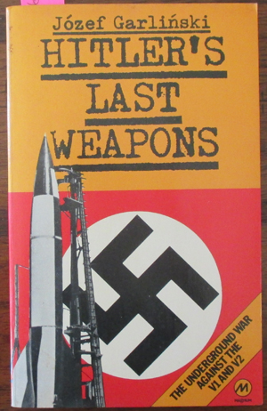 Image for Hitler's Last Weapons: The Underground War Against the V1 and V2