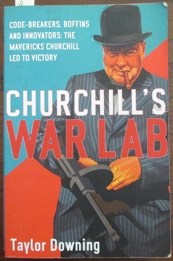 Image for Churchill's War Lab: Code-Breakers, Boffins and Innovators - The Mavericks Churchill Led to Victory