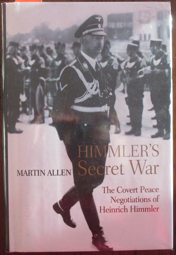 Image for Himmler's Secret War: The Covert Peace Negotiations of Heinrich Himmler