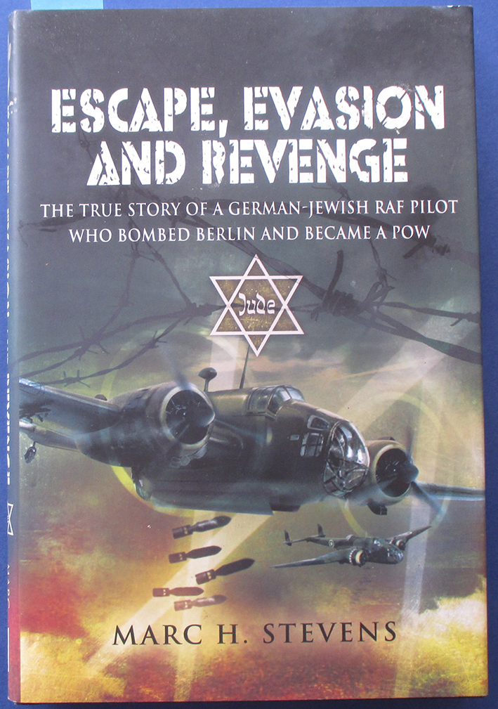 Image for Escape, Evasion and Revenge: The True Story of a German-Jewish RAF Pilot Who Bombed Berlin and Became a POW