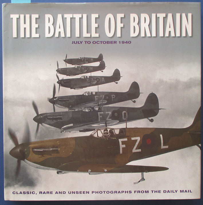 Image for Battle of Britain, The: July to October 1940 (Classic, Rare and Unseen Photographs from the Daily Mail)
