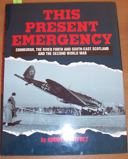 Image for This Present Emergency: Edinburgh, The River Forth and South-East Scotland and the Second World War