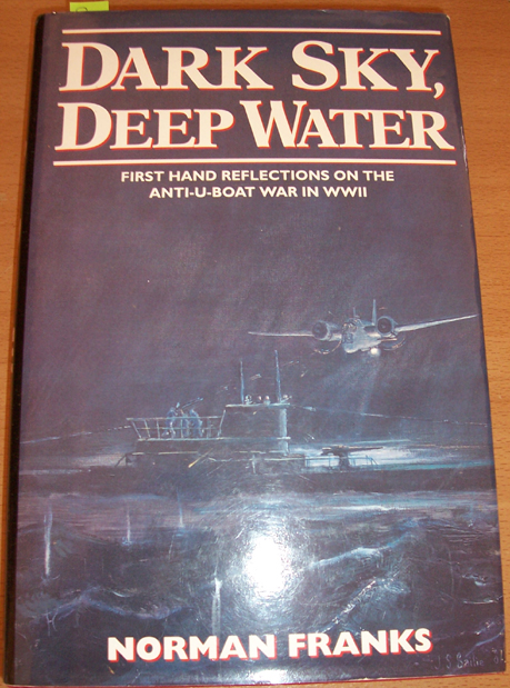 Image for Dark Sky, Deep Water: First Hand Reflections on the Anti-U-Boat War in WW2