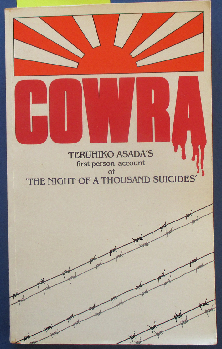 Image for Cowra: Teruhiko Asada's First-Person Account of 'The Night of a Thousand Suicides'