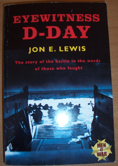 Image for Eyewitness D-Day: The Sotory of the Battle in the Words of Those Who Fought