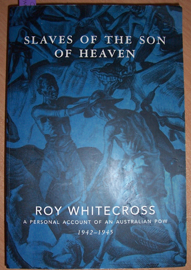 Image for Slaves of the Son of Heaven: A Personal Account of an Australian POW 1942-1945