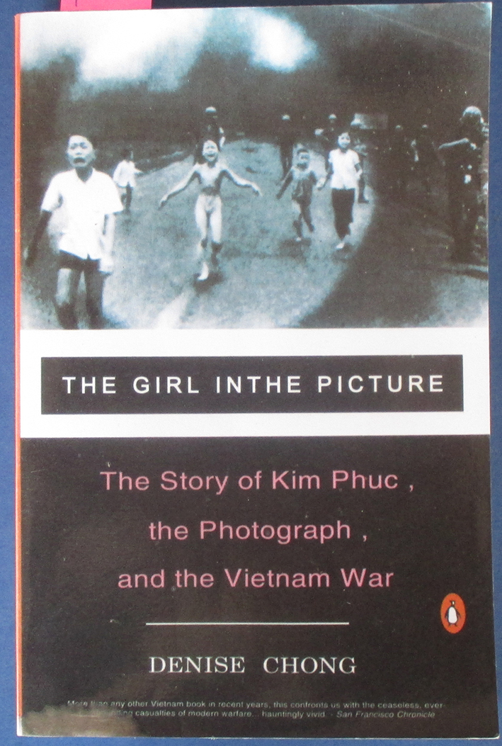 Image for Girl in the Picture, The: The Story of Kim Phuc, the Photograph, and the Vietnam War
