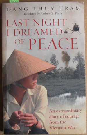 Image for Last Night I Dreamed of Peace: An Extraordinary Diary of Courage from the Vietnam War